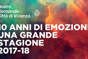 Stagione 2017-18 Teatro Comunale di VicenzaVicenza